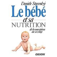Le bébé et sa nutrition: De la conception au sevrage