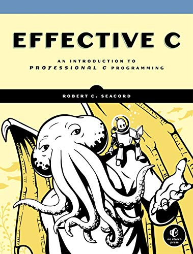 Effective C: An Introduction to Professional C