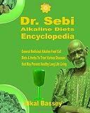 Dr. Sebi Alkaline Diets Encyclopedia: General