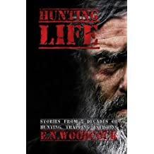 Hunting Life: Stories from 5 Decades of Hunting, Trapping & Fishing