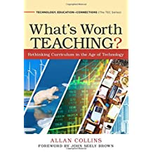 What's Worth Teaching?: Rethinking Curriculum in the Age of Technology