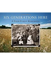 Six Generations Here: A Farm Family Remembers
