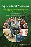 Agricultural Medicine: Rural Occupational and