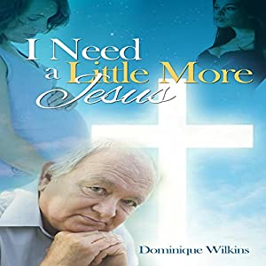 I Need a Little More Jesus Audiobook
