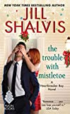 The Trouble with Mistletoe: A Heartbreaker Bay
