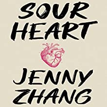 Sour Heart Audiobook by Jenny Zhang Narrated by Jenny Zhang, Greta Jung,  full cast