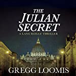 The Julian Secret: Lang Reilly, Book 2 | Gregg Loomis