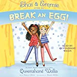 Shai & Emmie Star in Break an Egg!: A Shai & Emmie Story, Book 1 | Quvenzhané Wallis,Nancy Ohlin