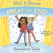Shai & Emmie Star in Break an Egg!: A Shai & Emmie Story, Book 1 | Quvenzhané Wallis, Nancy Ohlin