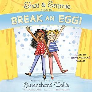Shai & Emmie Star in Break an Egg! Audiobook