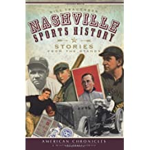 Nashville Sports History: Stories from the Stands