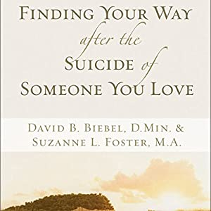Finding Your Way after the Suicide of Someone You Love Audiobook