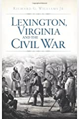 Lexington, Virginia and the Civil War (Civil War Series) by Richard G. Williams Jr. (2013-03-12) Paperback
