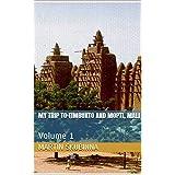 MY TRIP TO TIMBUKTO AND MOPTI, MALI: Volume 1