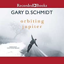 Orbiting Jupiter Audiobook by Gary D. Schmidt Narrated by Christopher Gebauer
