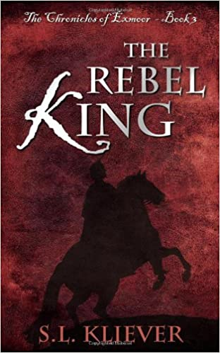 Rebel King The (Chronicles Of Exmoor #3)