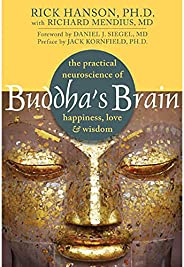 Buddha's Brain: The Practical Neuroscience of Happiness, Love, and Wi