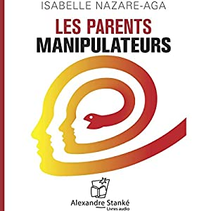 Les parents manipulateurs | Livre audio