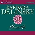 Chances Are | Barbara Delinsky