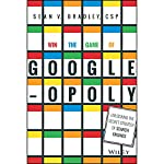 Win the Game of Googleopoly: Unlocking the Secret Strategy of Search Engines | Sean V. Bradley