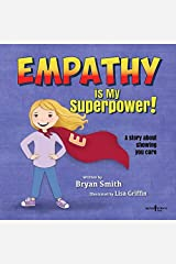 Empathy Is My Superpower: A Story about Showing You Care (Without Limits)