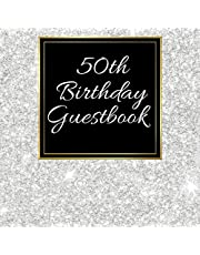"""50th Birthday Guest Book: For Friends and Family To Write and Sign In (Guest Name, Message and The Best Memory), 50th Birthday Guestbook For Women and Men Notebook Gift, 50 Years Old Keepsake Birthday Celebration Party (Volume 6), 8.5"""" x 8.5"""",120 Pages."""