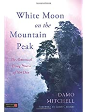 White Moon on the Mountain Peak: The Alchemical Firing Process of Nei Dan