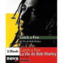 CATCH A FIRE : LA VIE DE BOB MARLEY