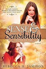 Sense and Sensibility: A Latter-day Tale Paperback