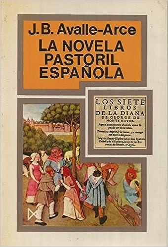 LA NOVELA PASTORIL ESPAÑOLA: Amazon.es: Avalle-Arce,J.B.: Libros