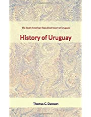 The South American Republics: History of Uruguay