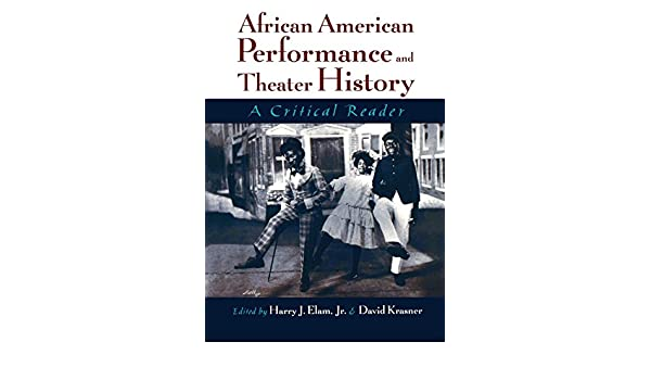 African American Performance and Theater History: A Critical Reader