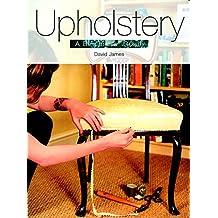 Upholstery: A Beginner's Guide