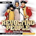 Revolting People: Series 1 Radio/TV Program by Andy Hamilton Narrated by Andy Hamilton andJay Tarses