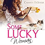 Some Lucky Woman: Jana's Story: What's Luck Got to Do with It, Book 1 | Carmen DeSousa