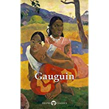 Delphi Complete Works of Paul Gauguin (Illustrated) (Delphi Masters of Art Book 32)