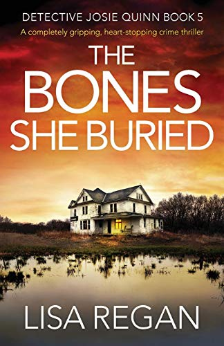 Book Cover: The Bones She Buried: A completely gripping, heart-stopping crime thriller