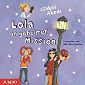 Lola in geheimer Mission (Lola 3) | Isabel Abedi