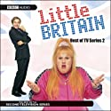 Little Britain: Best of TV Series 2 Radio/TV Program by Matt Lucas, David Walliams Narrated by Matt Lucas, David Walliams