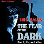 The Fear of the Dark | Eric Dalen