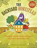 The Backyard Homestead: Produce all the food you