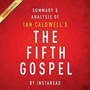 The Fifth Gospel: by Ian Caldwell: Summary & Analysis Audiobook