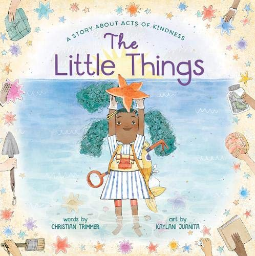 The Little Things: A Story About Acts of Kindness: Trimmer, Christian,  Juanita, Kaylani: 9781419742262: Amazon.com: Books