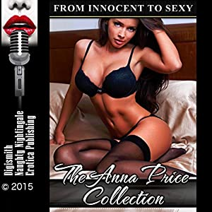 The Anna Price Collection: From Innocent to Sexy Audiobook