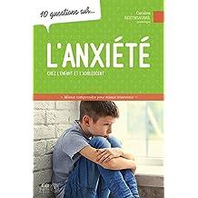 10 questions sur... l'anxiété chez l'enfant et l'adolescent