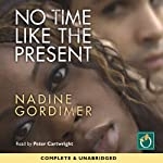 No Time Like the Present | Nadine Gordimer