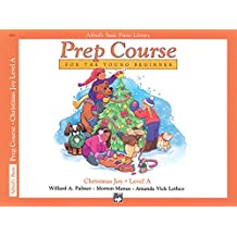 Alfred's Basic Piano Prep Course Christmas Joy!, Bk A: For the Young Beginner (Alfred's Basic Piano Library)