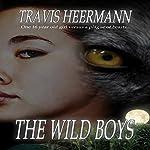 The Wild Boys | Travis Heermann