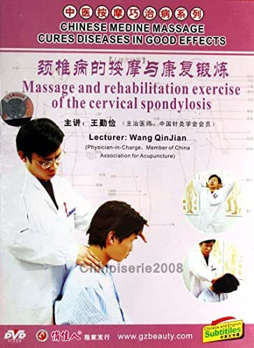 Chinese Medicine Massage Cures Diseases in Good Effects: Massage And Rehabilitation Exercise Of The Cervical Spondylosis by Wang Qin Jian DVD