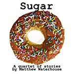 Sugar | Matthew Waterhouse